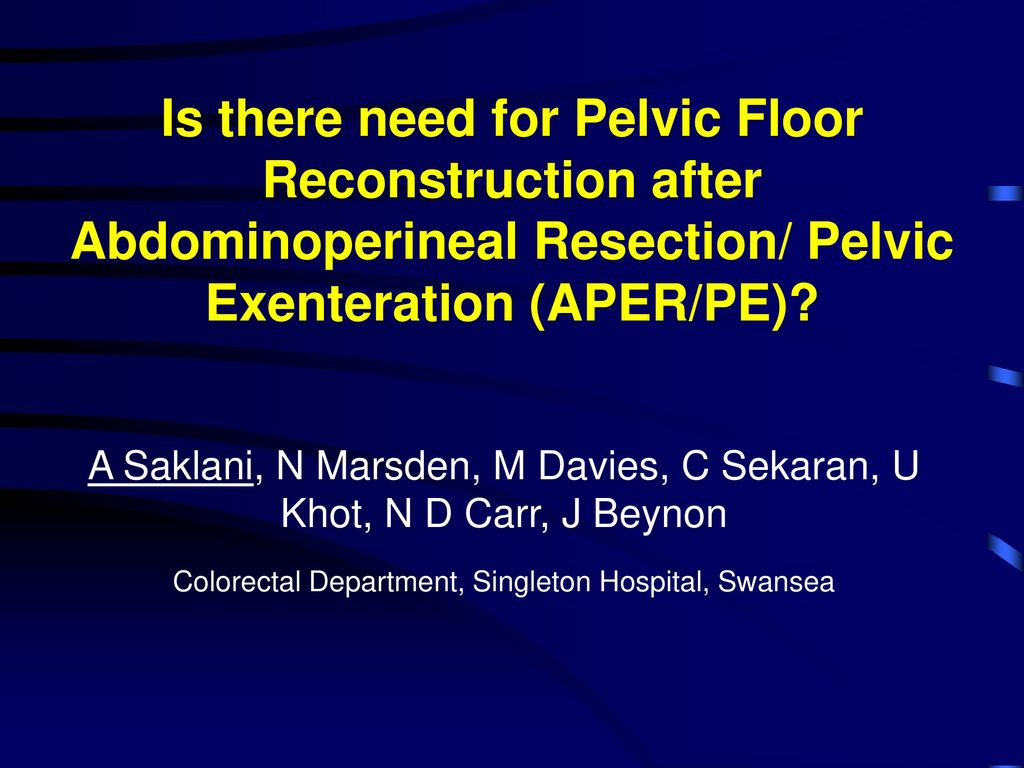 hight resolution of is there need for pelvic floor reconstruction after abdominoperineal resection pelvic exenteration aper