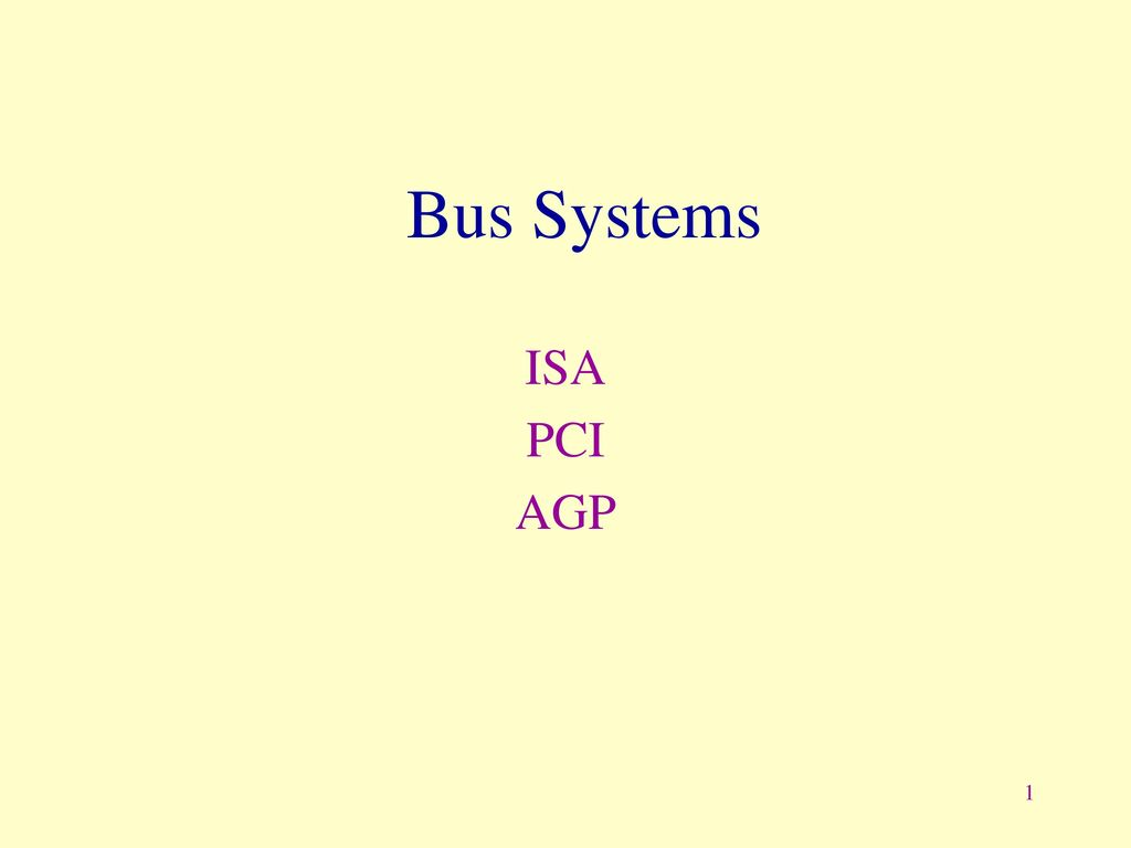hight resolution of 1 bus systems isa pci agp