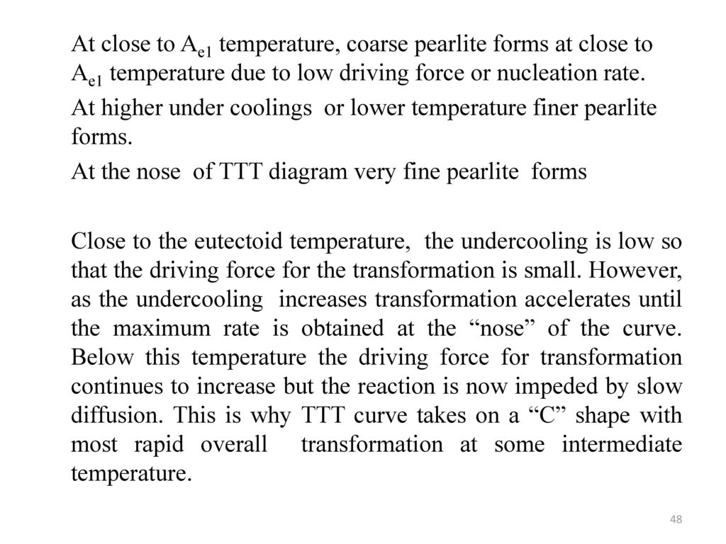 hight resolution of 48 at close to ae1 temperature coarse pearlite forms at close to ae1 temperature due to low driving force or nucleation rate at higher under coolings or