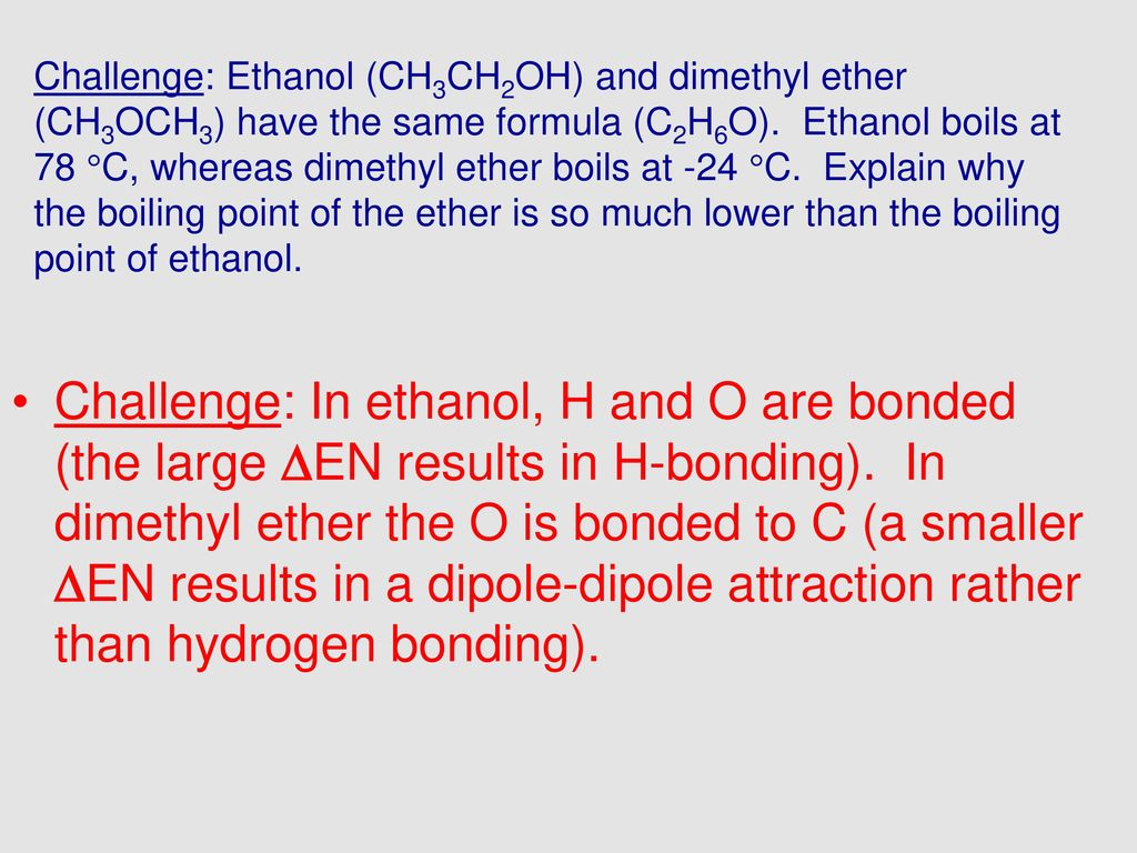 hight resolution of ethanol boils at 78 c whereas dimethyl ether boils at 24 c explain why the boiling point of the ether