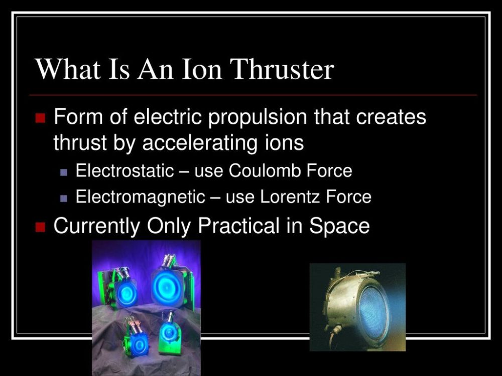 medium resolution of what is an ion thruster form of electric propulsion that creates thrust by accelerating ions
