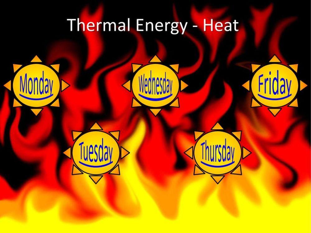 medium resolution of 1 thermal energy heat monday wednesday friday tuesday thursday