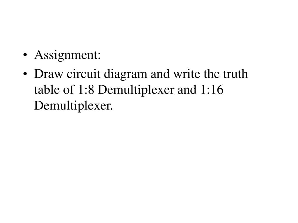 hight resolution of 12 assignment draw circuit diagram and write the truth table of 1 8 demultiplexer
