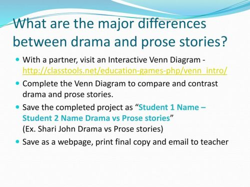 small resolution of what are the major differences between drama and prose stories