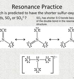 resonance practice which is predicted to have the shorter sulfur oxygen bonds so3 or [ 1024 x 768 Pixel ]