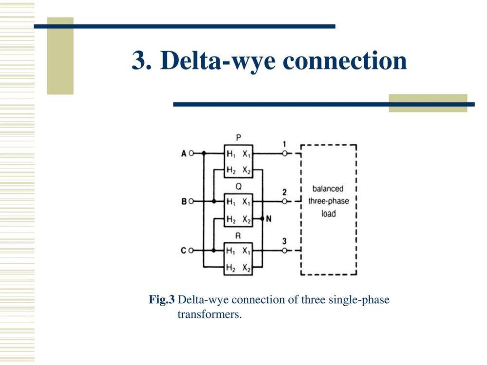 medium resolution of delta wye connection fig 3 delta wye connection of three single phase transformers