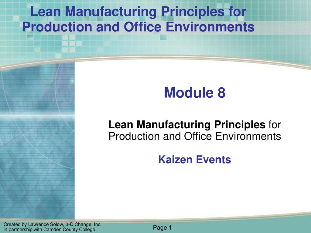 Module 8 Lean Manufacturing Principles For Production And Office Environments Kaizen Events