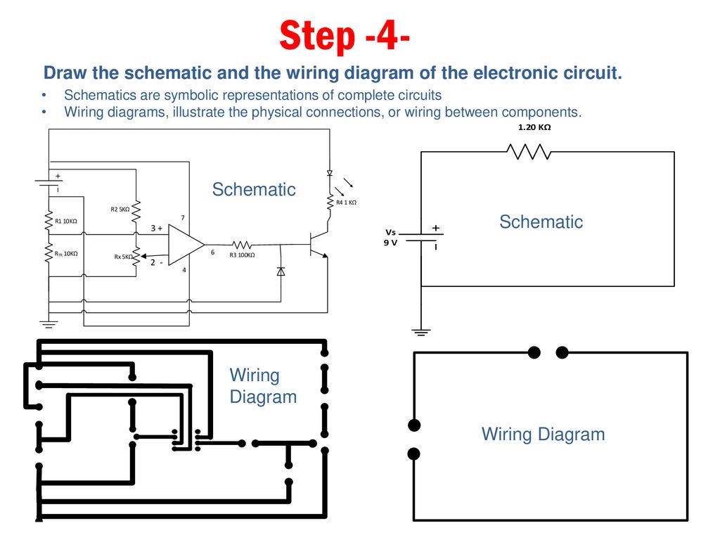 hight resolution of step 4 draw the schematic and the wiring diagram of the electronic circuit
