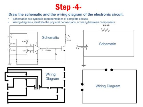 small resolution of step 4 draw the schematic and the wiring diagram of the electronic circuit