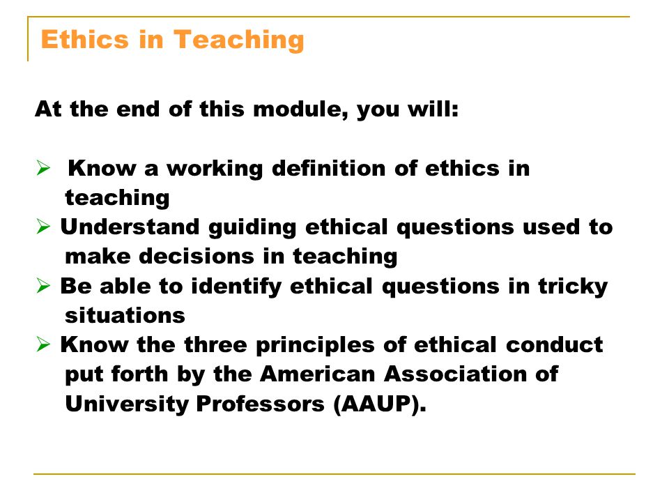 Ethics in Teaching According to a study from the American