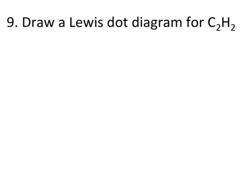small resolution of monday january 6 nd 3rd period ppt download c2h2 lewis dot diagram