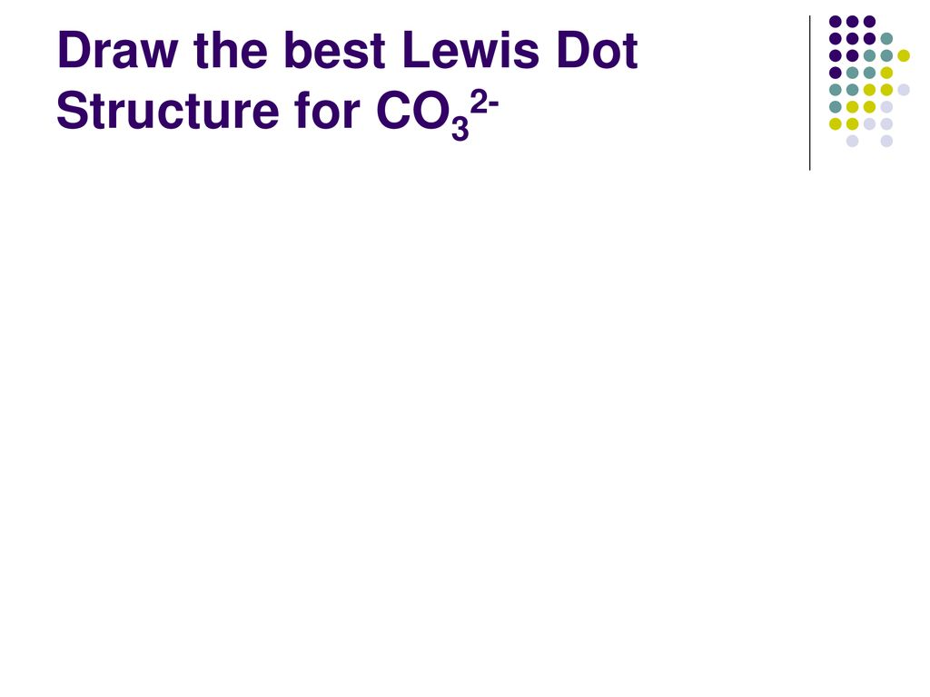 hight resolution of 93 draw the best lewis dot structure for co32