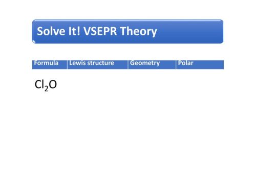 small resolution of 6 solve it vsepr theory formula lewis structure geometry polar cl2o