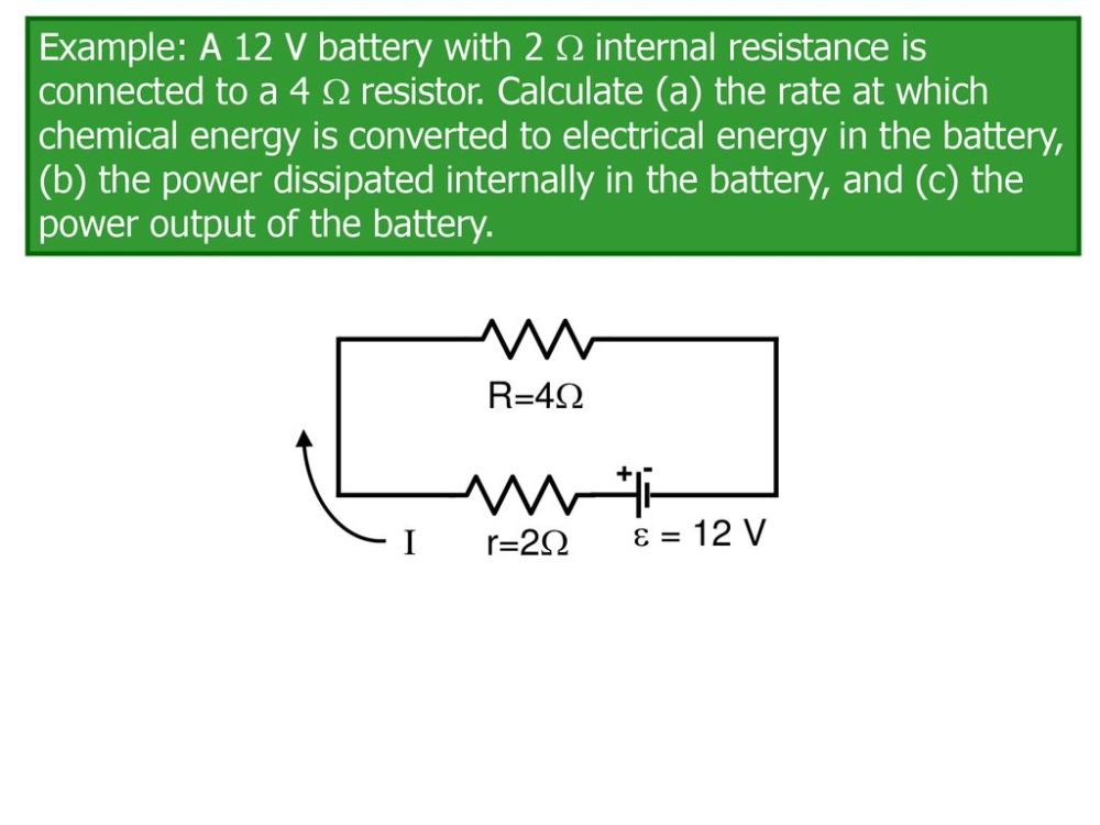 medium resolution of 1 example a 12 v battery with 2 internal resistance is connected to a 4 resistor calculate a the rate at which chemical energy is converted to