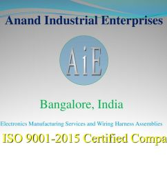 1 anand industrial enterprises aie bangalore india electronics manufacturing services and wiring harness  [ 1024 x 768 Pixel ]