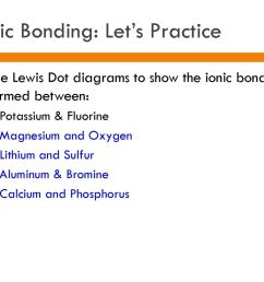 28 ionic bonding let s practice use lewis dot diagrams  [ 1024 x 768 Pixel ]