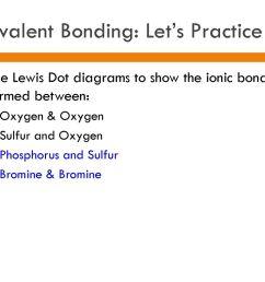 37 covalent bonding let s practice use lewis dot diagrams  [ 1024 x 768 Pixel ]