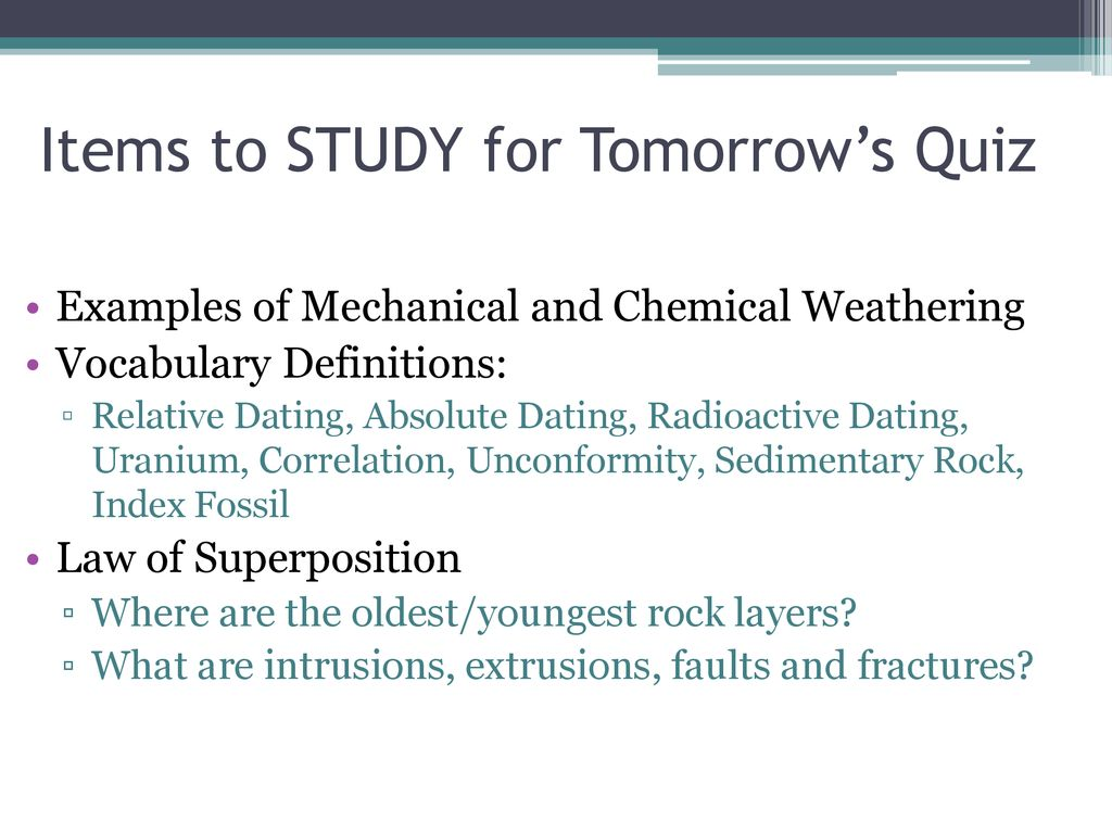 hight resolution of 23 items to study for tomorrow s quiz examples of mechanical and chemical weathering vocabulary definitions relative dating absolute