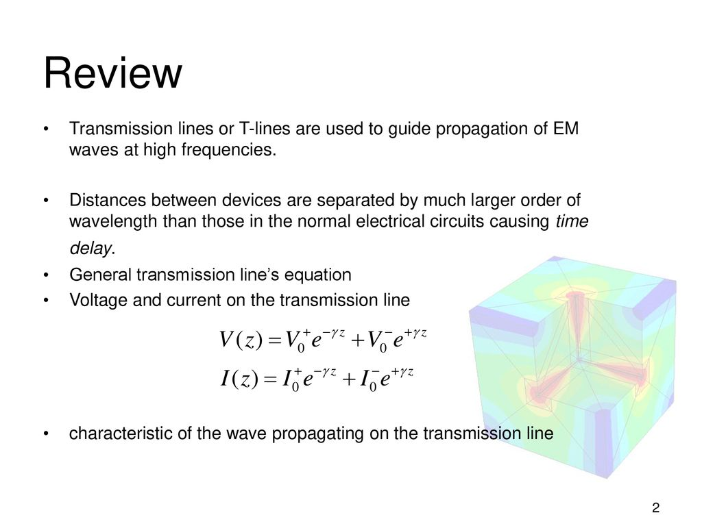 hight resolution of review transmission lines or t lines are used to guide propagation of em waves at