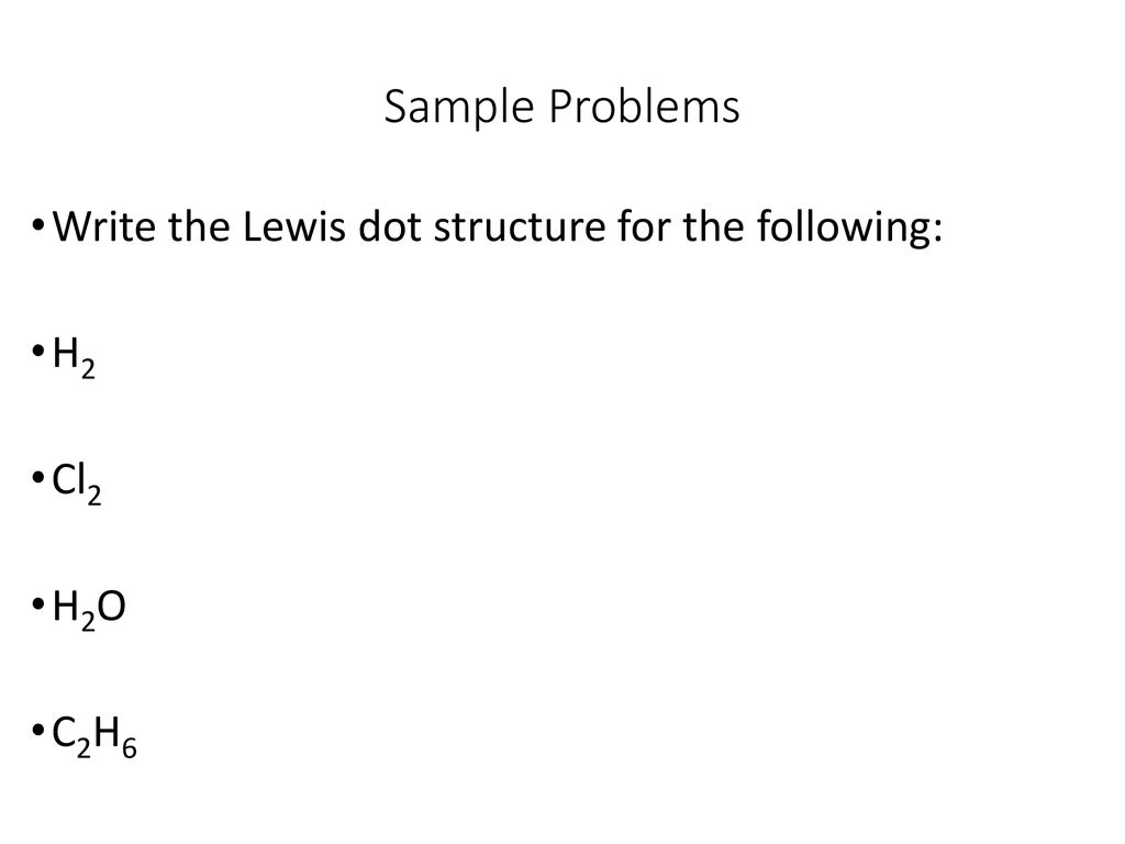 hight resolution of sample problems write the lewis dot structure for the following h2