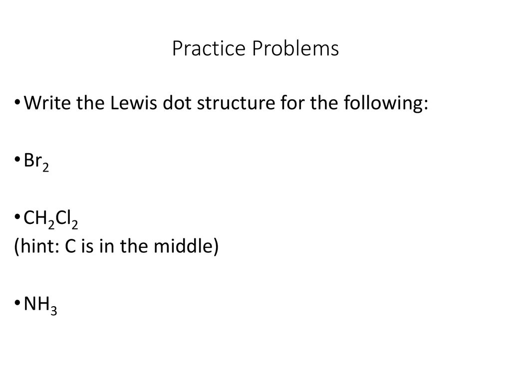 hight resolution of chapter 8 u2013 covalent bonding ppt downloadpractice problems write the lewis dot structure for the