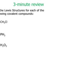 3 minute review draw the lewis structures for each of the following covalent compounds  [ 1024 x 768 Pixel ]