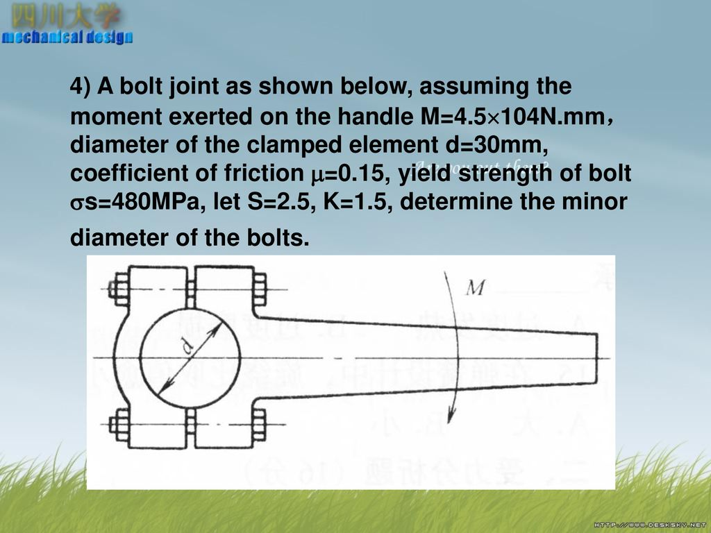 hight resolution of 55 4 a bolt joint as shown below assuming the moment exerted on the handle m 4 5 104n mm diameter of the clamped element d 30mm coefficient of friction