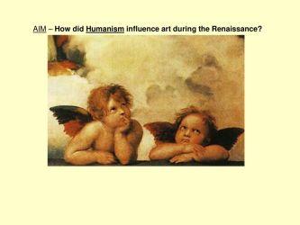 Humanism & its Influence on Renaissance Art ppt download