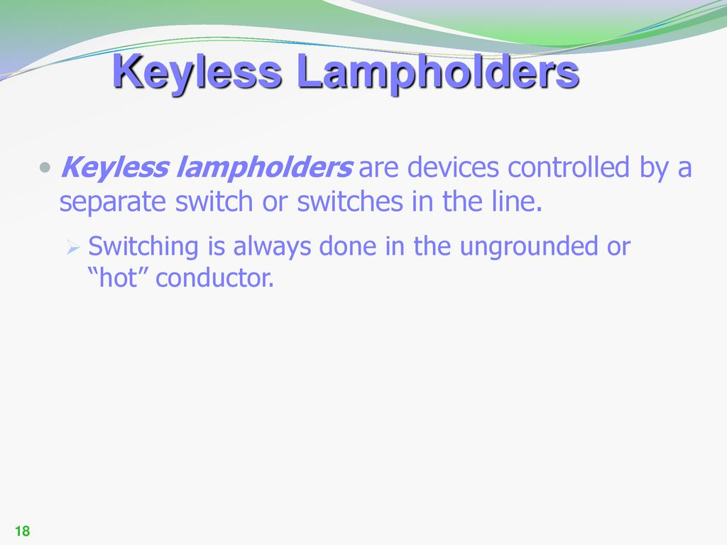 hight resolution of keyless lampholders keyless lampholders are devices controlled by a separate switch or switches in the line