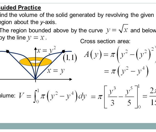 Guided Practice Find The Volume Of The Solid Generated By Revolving The Given Region About