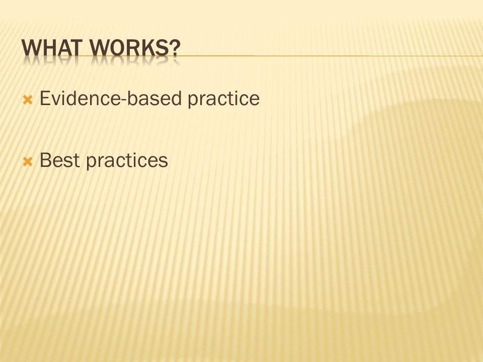 https://i0.wp.com/slideplayer.com/slide/2500971/9/images/37/What+works+Evidence-based+practice+Best+practices.jpg