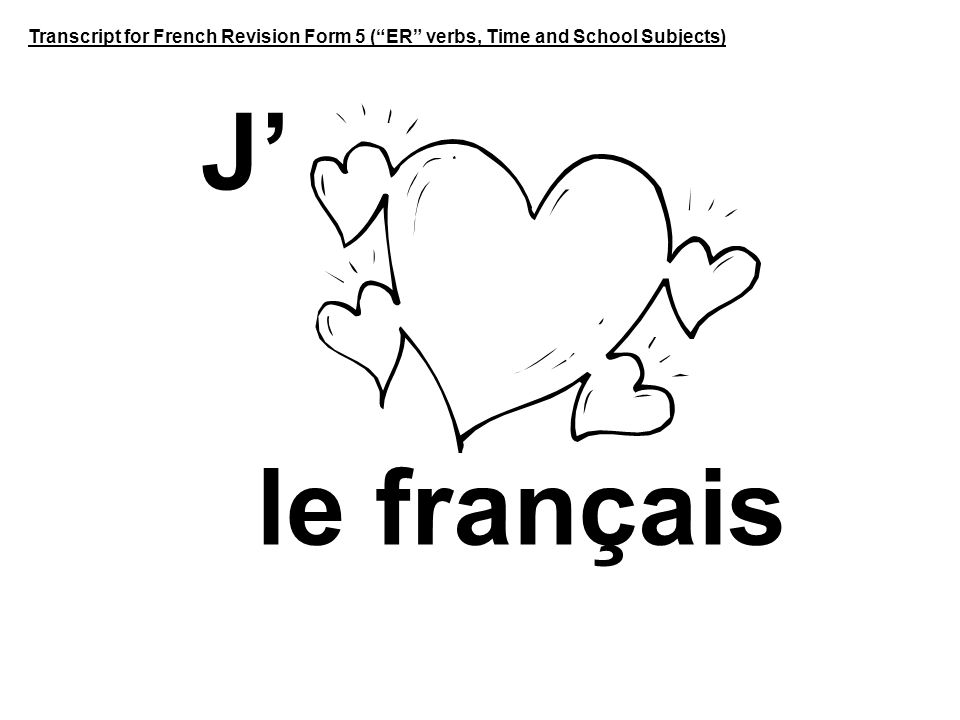 "Transcript for French Revision Form 5 (""ER"" verbs, Time"