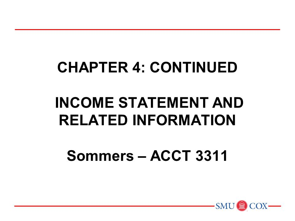 Chapter 4: CONTINUED INCOME STATEMENT AND RELATED