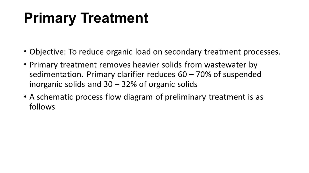 hight resolution of primary treatment objective to reduce organic load on secondary treatment processes