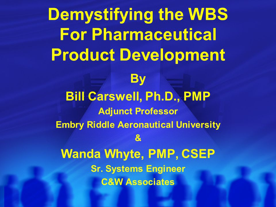 Demystifying the WBS For Pharmaceutical Product Development  ppt download
