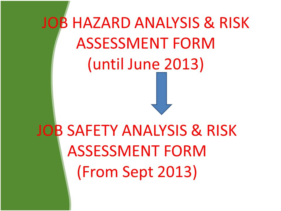 JOB HAZARD ANALYSIS & RISK ASSESSMENT FORM - ppt download