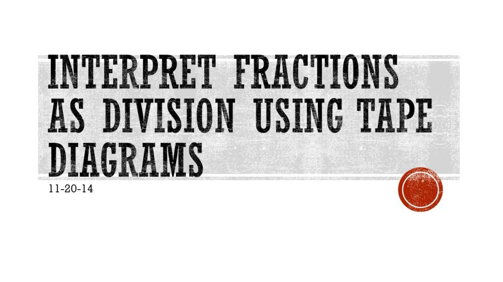 medium resolution of interpret fractions as division using tape diagrams ppt video online download