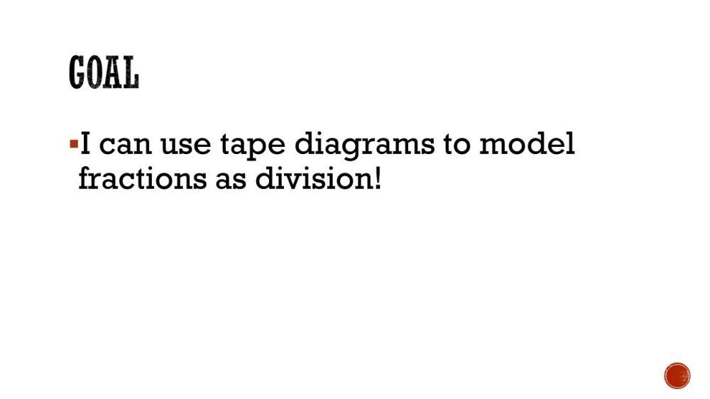 medium resolution of 2 goal i can use tape diagrams to model fractions as division