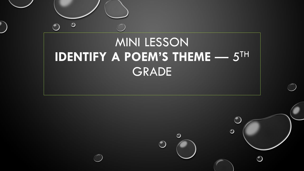hight resolution of Mini lesson Identify a Poem's Theme — 5th grade - ppt video online download