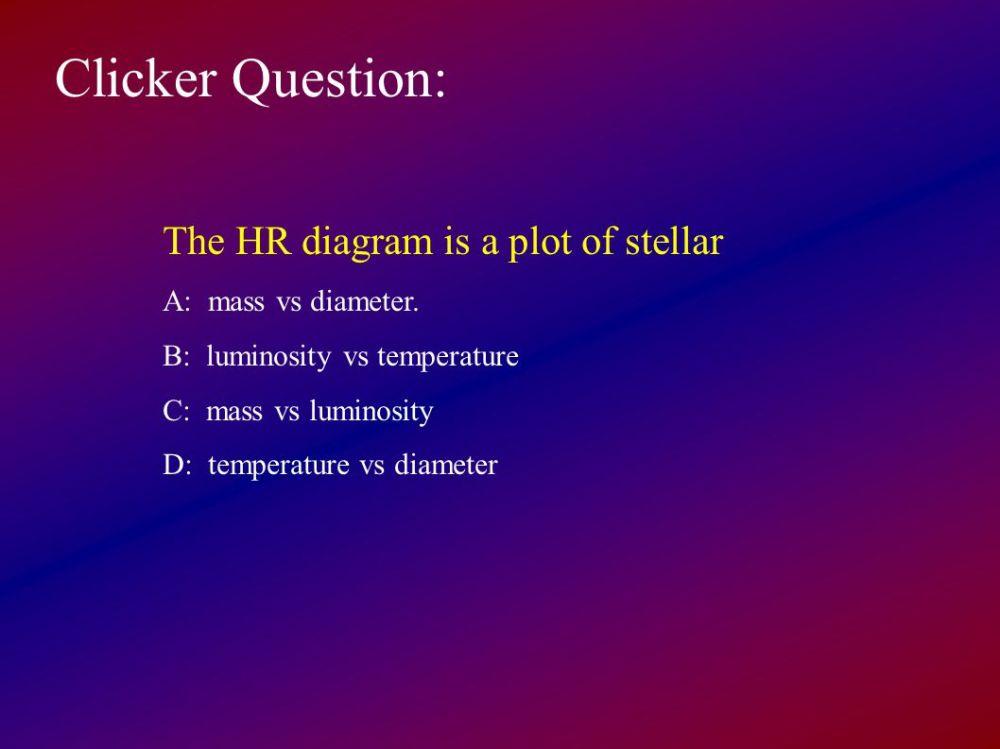 medium resolution of clicker question the hr diagram is a plot of stellar