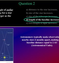 question 2 the angle of stellar parallax for a star gets larger as the [ 1058 x 793 Pixel ]