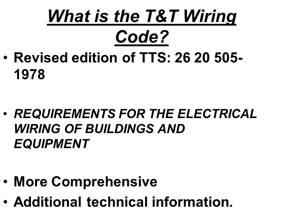 INTRODUCTION TO T&T ELECTRICAL WIRING CODE TTS 171: PART 1