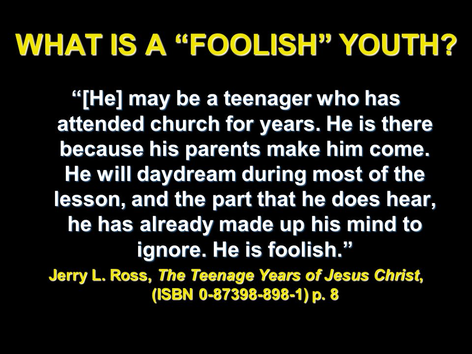 https://i0.wp.com/slideplayer.com/slide/5874605/19/images/34/WHAT+IS+A+FOOLISH+YOUTH.jpg