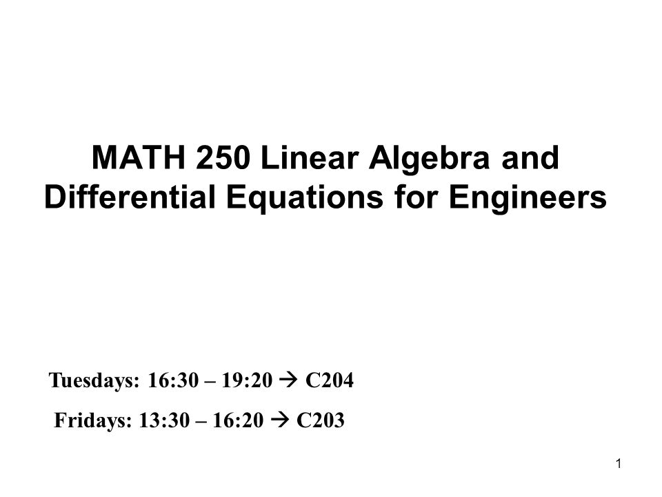 MATH 250 Linear Algebra and Differential Equations for