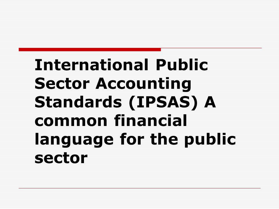 IPSAS WORKSHOP IPSAS 1─PRESENTATION OF FINANCIAL