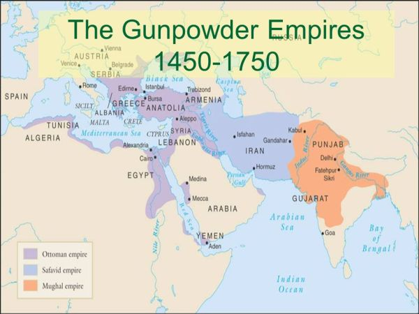 The Early Ottoman Empire s The Gunpowder Empires ppt