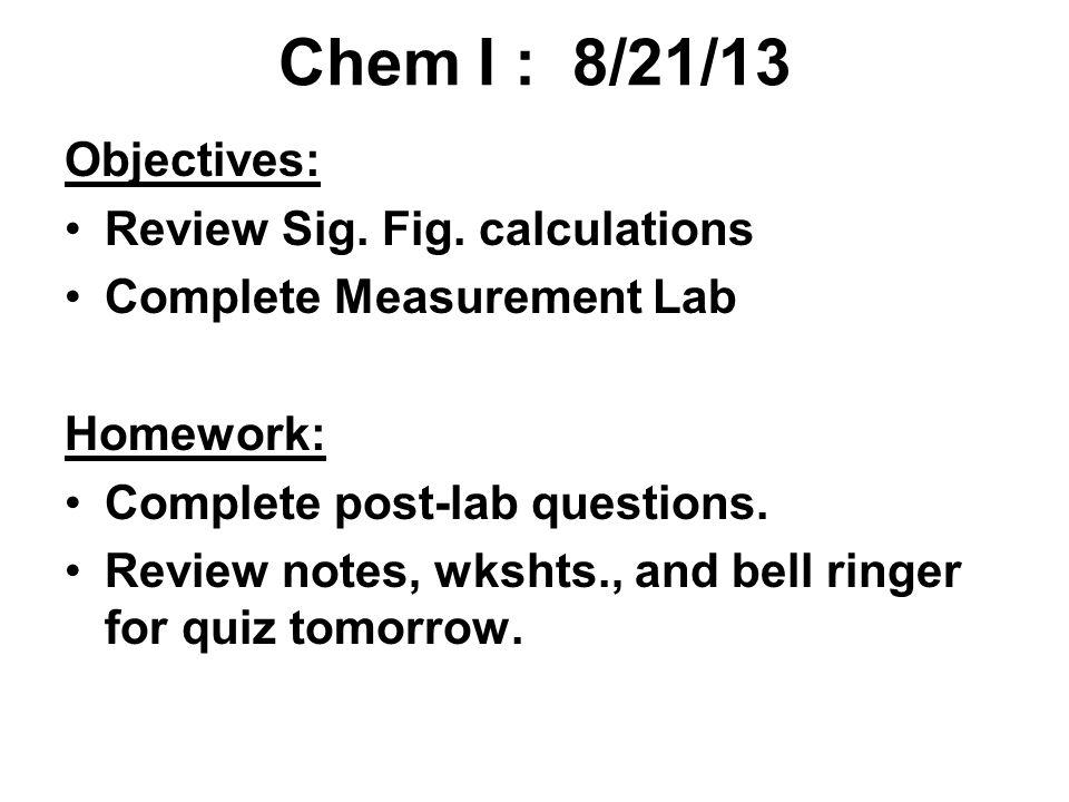 Chemistry I: 8/12/13 Objectives: Turn lab safety