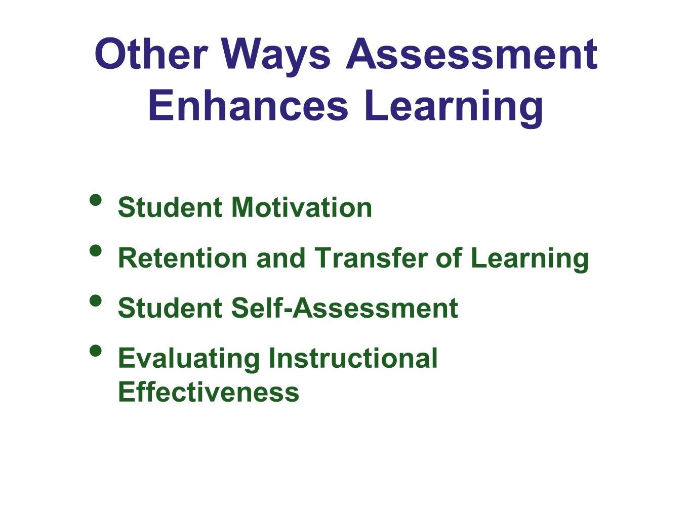 Other Ways Assessment Enhances Learning