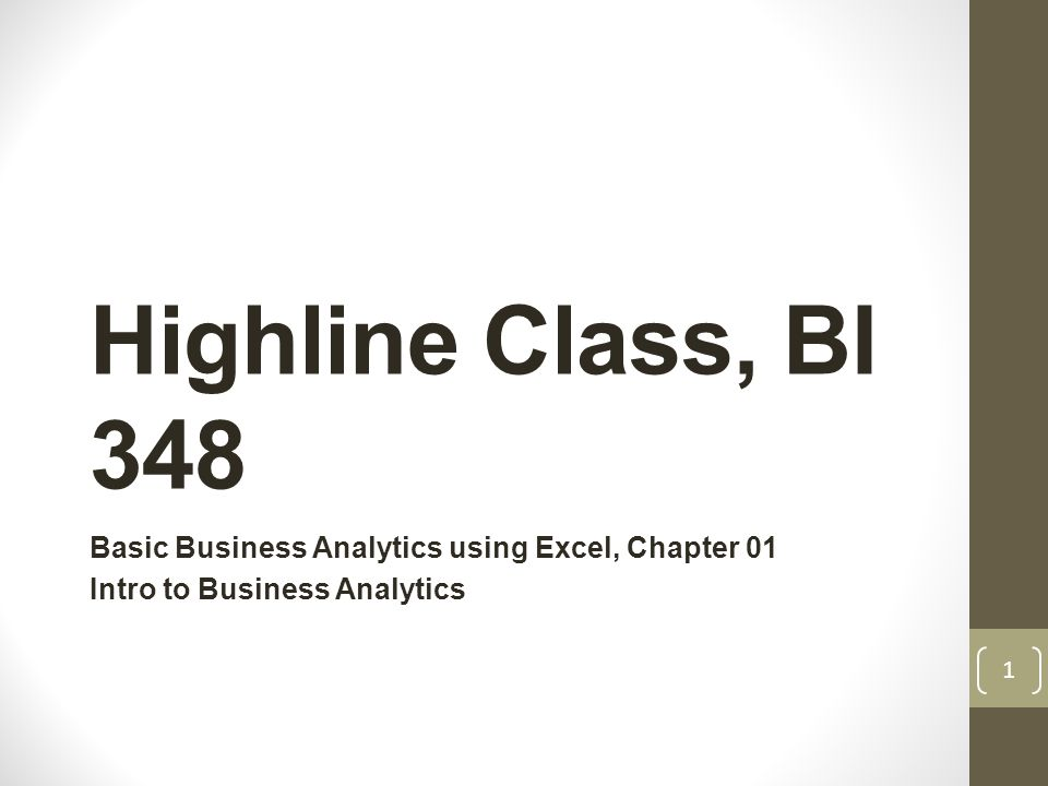 Highline Class, BI 348 Basic Business Analytics using Excel, Chapter ...