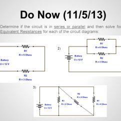 How To Solve Circuit Diagrams Leviton Cat6 Jack Wiring Diagram Do Now 11 5 13 Determine If The Is In Series Or Parallel